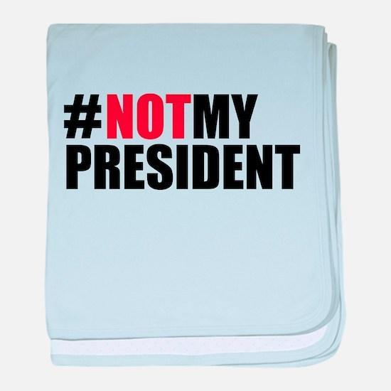 #NotMyPresident baby blanket