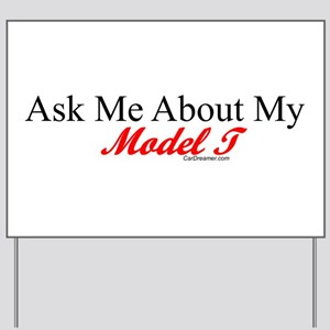 """""""Ask About My Model A"""" Yard Sign"""