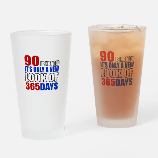 90 is not old it is only a new look Drinking Glass