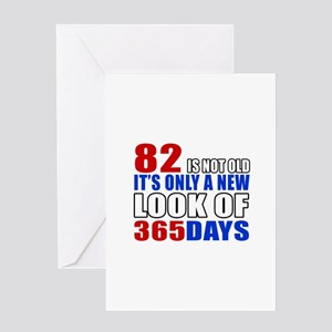 82 is not old it is only a new look Greeting Card
