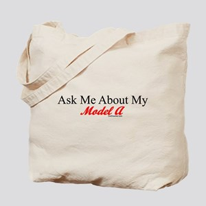 """""""Ask About My Model A"""" Tote Bag"""