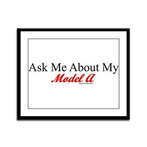 """""""Ask About My Model A"""" Framed Panel Print"""