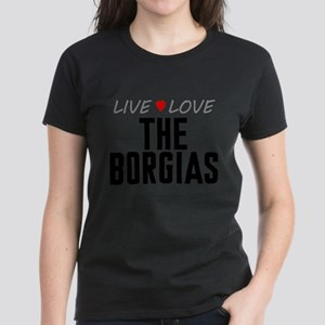 Live Love The Borgias T-Shirt