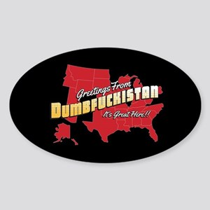 Greetings from Dumbfuckistan Sticker (Oval)