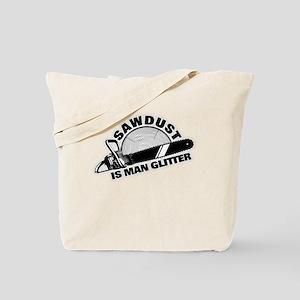 Sawdust is Man Glitter Tote Bag
