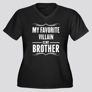 My Favorite Villain Is My Brother Plus Size T-Shir