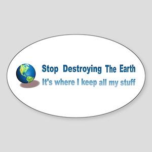 Stop Destroying the Earth: Stuff Sticker (Oval)