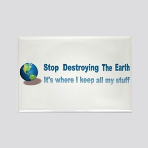 Stop Destroying the Earth: Stuff Rectangle Magnet