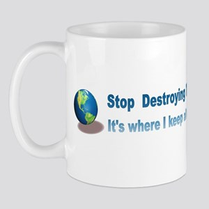 Stop Destroying the Earth: Stuff Mug