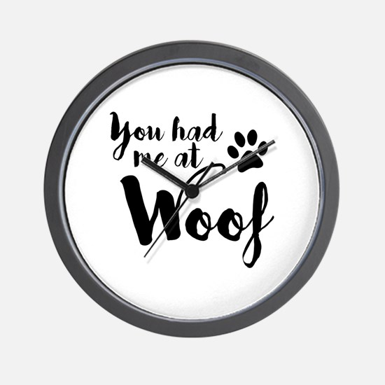 Cute You had me at woof Wall Clock
