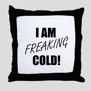 Freaking Cold Throw Pillow