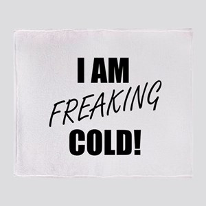 Freaking Cold Throw Blanket