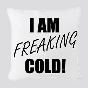 Freaking Cold Woven Throw Pillow
