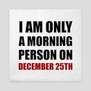 Morning Person December 25th Queen Duvet