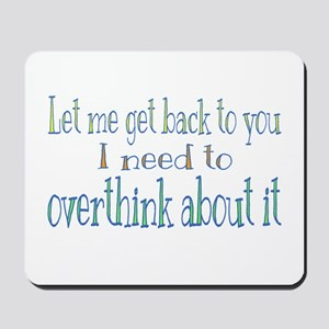 Overthink About It Mousepad