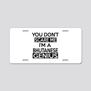 You Do Not Scare Me I Am Bh Aluminum License Plate