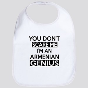 You Do Not Scare Me I Am ArMenian Genius Bib