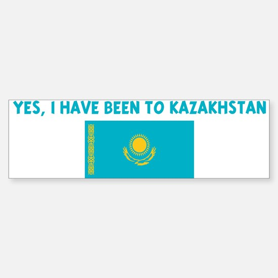 YES I HAVE BEEN TO KAZAKHSTAN Bumper Bumper Bumper Sticker