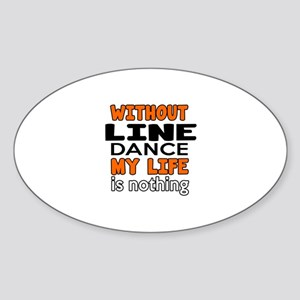Without Line Dance Sticker (Oval)
