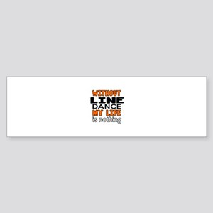 Without Line Dance Sticker (Bumper)