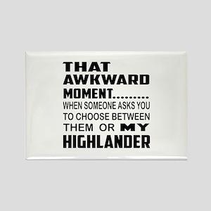That awkward moment... Highlander Rectangle Magnet