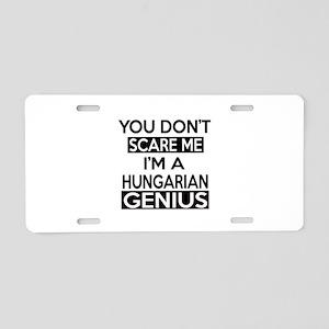 You Do Not Scare Me I Am Hu Aluminum License Plate