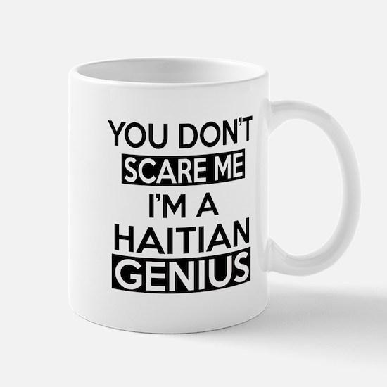 You Do Not Scare Me I Am Haitian Genius Mug