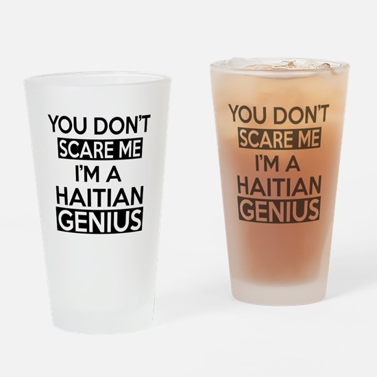 You Do Not Scare Me I Am Haitian Ge Drinking Glass