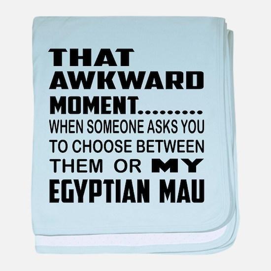 That awkward moment... Egyptian Mau c baby blanket