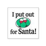 I Put Out For Santa Sticker
