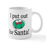 I Put Out For Santa Mugs