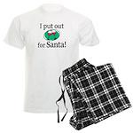I Put Out For Santa Pajamas