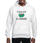 I Put Out For Santa Sweatshirt