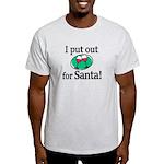 I Put Out For Santa T-Shirt