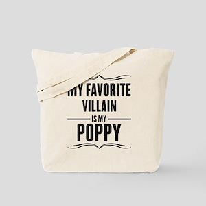 My Favorite Villain Is My Poppy Tote Bag