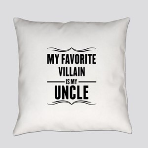 My Favorite Villain Is My Uncle Everyday Pillow
