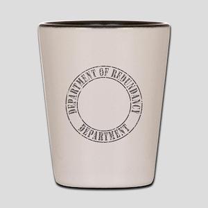 Department of Redundancy Department Shot Glass