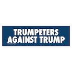 Trumpeters Against Trump Bumper Sticker