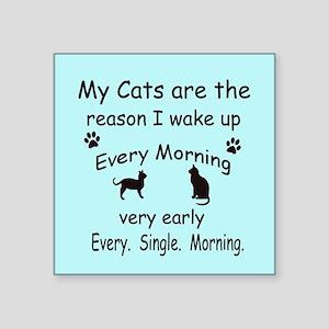 My Cats are the Reason I Wake Up Sticker