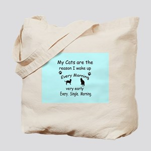 My Cats are the Reason I Wake Up Tote Bag