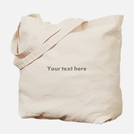 Gray Custom Message Text One Line Tote Bag