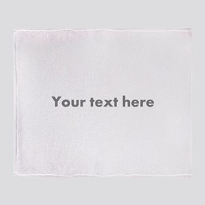 Gray Custom Message Text One Line Throw Blanket