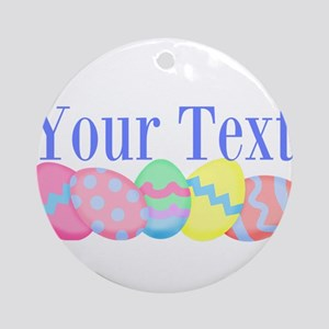 Personalizable Easter Eggs Blue Round Ornament