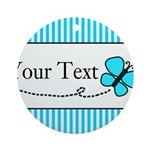 Personalizable Teal Butterfly Round Ornament