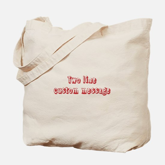 Two Line Custom Message Grunge Tote Bag