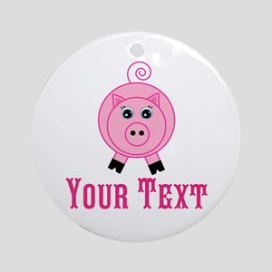 Personalizable Pink Pig Round Ornament