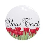 Personalizable Red Tulips Round Ornament