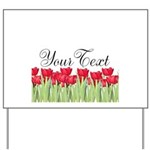 Personalizable Red Tulips Yard Sign