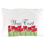 Personalizable Red Tulips Pillow Case