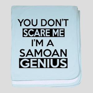 You Do Not Scare Me I Am Samoan Geniu baby blanket